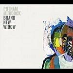 Putnam Murdock Brand New Widow