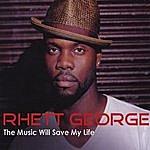 Rhett George The Music Will Save My Life