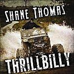 Shane Thomas Thrillbilly