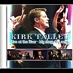 Kirk Talley Live At The River (My Story, My Song)
