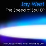 Jay West The Speed Of Soul Ep