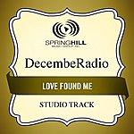 Decemberadio Love Found Me (Studio Track)