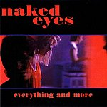 Naked Eyes Everything And More
