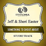 Jeff & Sheri Easter Something To Shout About (Studio Track)