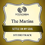The Martins Settle On My Soul (Studio Track)