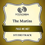 The Martins Pass Me Not (Studio Track)
