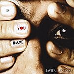 Javier Mendoza Band If You Dare