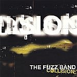 The Fuzz Band Collision