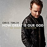 Chris Tomlin How Great Is Our God: The Essential Collection