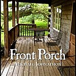 Michael Johnathon Front Porch