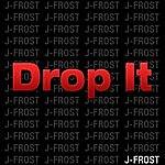 J. Frost Drop It