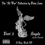 """Petra Luna The """"At War"""" Collection, Part 2, Angels Of The Sword - Ep"""