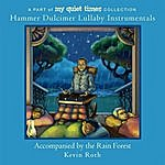 Kevin Roth My Quiet Times: Hammer Dulcimer Lullaby Instrumentals