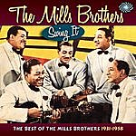 The Mills Brothers Swing It! The Best Of The Mills Brothers 1931-1958