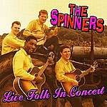 The Spinners Live Folk In Concert