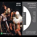 Kent Nagano Offenbach : Les Contes D'hoffmann [Extraits]