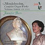 Jennifer Bate The Complete Organ Works, Vol. III
