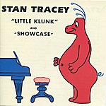 "Stan Tracey ""Little Klunk"" And ""Showcase"""