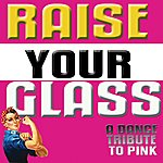 Pinkie Raise Your Glass (A Tribute To Pink)