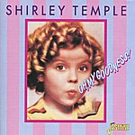 Shirley Temple Oh, My Goodness!