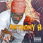 Anthony B Suffering Man