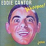 Eddie Cantor Whoopee!