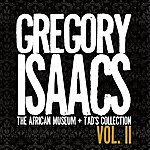 Gregory Isaacs Gregory Isaacs - The African Museum + Tad's Collection, Vol. II