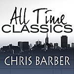 Chris Barber All Time Classics