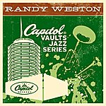Randy Weston The Capitol Vaults Jazz Series (2003 - Remaster)