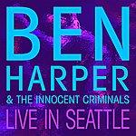Ben Harper & The Innocent Criminals Live In Seattle