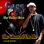 Gage She Cheated On Me (Feat. The Walker Boyz)