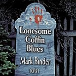 Mark Binder The Lonesome Coffin Blues (Acapella)