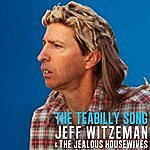 Jeff Witzeman & The Jealous Housewives The Teabilly Song