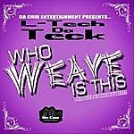 L-Tech DA Teck Who Weave Is This (Radio Edit)