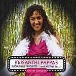 Krisanthi Pappas Broadway Favorites ...And All That Jazz!