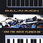 B.E. Lahmon And The Music Played On
