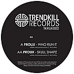 Prolix Who Run It / Skull Snapz