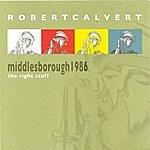 Robert Calvert The Right Stuff, Middlesborough 1986