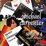 Michael Carpenter Soop #4 - Songs Of Other People