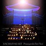 Sacred Heart Propaganda Part Two