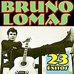Bruno Lomas Bruno Lomas 23 Éxitos