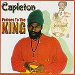 Capleton Praises To The King