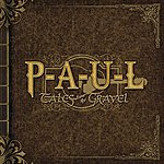 Paul Tales From The Gravel