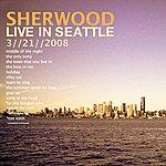 Sherwood Live In Seattle