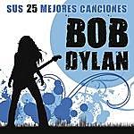 Bob Dylan Bob Dylan Sus 25 Mejores Canciones