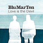 Blu Mar Ten Love Is The Devil