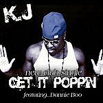 KJ Get It Poppin (Feat. Dannie Boo)