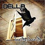 Della Love Me, Leave Me