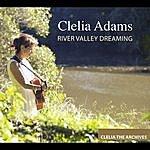 Clelia Adams River Valley Dreaming