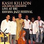 Kash Killion Live At The Havana Jazz Festival (Feat. Aire De Concierto)